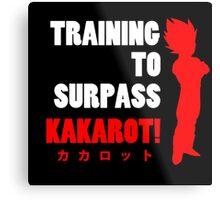Vegeta - Training to Surpass Kakarot! 2.0 Metal Print