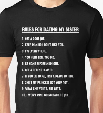 Rules For Dating My Sister Unisex T-Shirt
