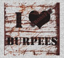 I <3 BURPEES by RikT