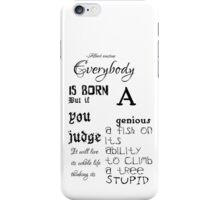 Everybody is born a genius quote iPhone Case/Skin
