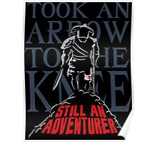 Took An Arrow To The Knee Still An Adventurer Poster
