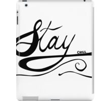 STAY CHILL OG iPad Case/Skin