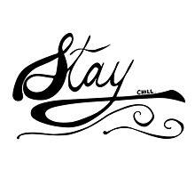 STAY CHILL OG by mygueyemomo