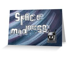 Space Madness Greeting Card
