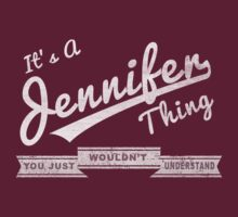 It's A Jennifer Thing.. You Wouldn't Understand! by incetelso