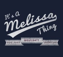 It's A Melissa Thing.. You Wouldn't Understand! by incetelso