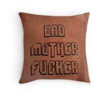 Bad Mother Fucker Throw Pillow