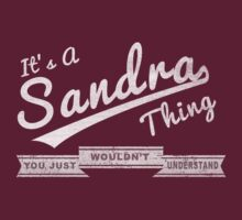 It's A Sandra Thing.. You Wouldn't Understand! by incetelso