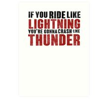 The place beyond the pines If you ride like lightning Art Print