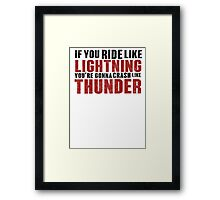 The place beyond the pines If you ride like lightning Framed Print