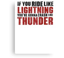 The place beyond the pines If you ride like lightning Canvas Print