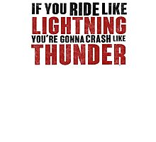 The place beyond the pines If you ride like lightning Photographic Print
