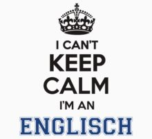 I cant keep calm Im an ENGLISCH by icant