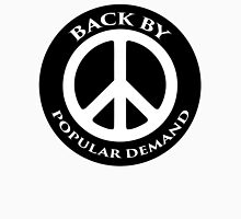 Peace - back by popular demand Unisex T-Shirt