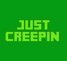 Just Creepin' by GreenGamer