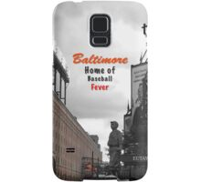 Baltimore Home of Baseball Fever Samsung Galaxy Case/Skin