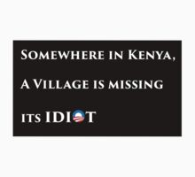 Somewhere in kenya a village is missing their idiot - wide by saulhudson32