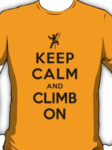 Keep Calm and Climb On T-Shirt