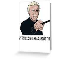 My father will hear about this Greeting Card