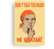 DO NOT TALK TOO MUCH Canvas Print