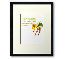 I was born to be awesome Framed Print