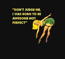 I was born to be awesome Unisex T-Shirt