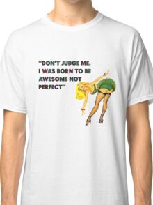 I was born to be awesome 2 Classic T-Shirt