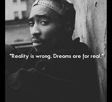 2PAC Dreams Are for Real Quote SALE by ContrastLegends