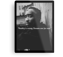 2PAC Dreams Are for Real Quote SALE Metal Print