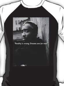 2PAC Dreams Are for Real Quote SALE T-Shirt
