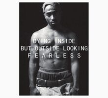 "Tupac ""Fearless"" Quote  by ContrastLegends"