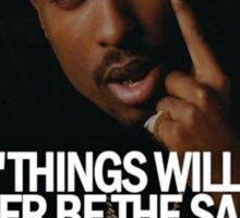 """2Pac """"Things Will...."""" Tumblr Quote  Sticker"""