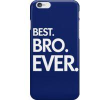 BEST. BRO. EVER. iPhone Case/Skin