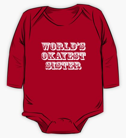World's okayest sister One Piece - Long Sleeve
