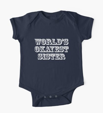 World's okayest sister One Piece - Short Sleeve
