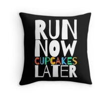 Run Now Cupcakes Later Throw Pillow