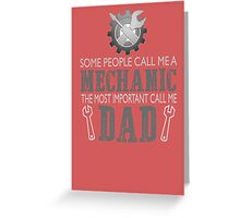 I'm a mechanic and I'm a dad Greeting Card