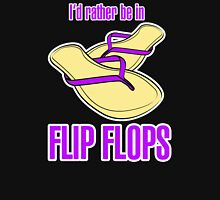 I'd Rather Be In Flip Flops Unisex T-Shirt