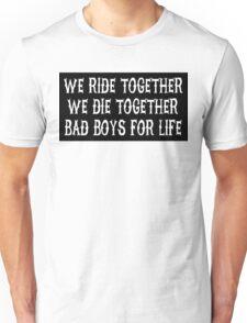 We Ride Together We Die together Bad boys for life (black) Unisex T-Shirt
