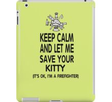Keep Calm And Let Me Save Your Kitty iPad Case/Skin