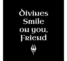 Divines Smile on You Friends Photographic Print