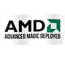 AMD Advanced Magic Deployed Poster