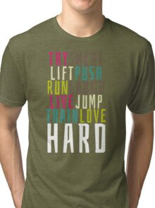 Live Hard Tri-blend T-Shirt