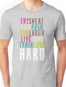 Live Hard Unisex T-Shirt