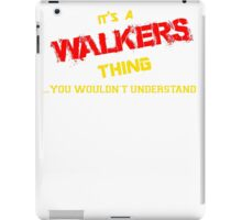 It's A WALKERS thing, you wouldn't understand !! iPad Case/Skin