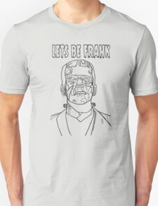 Lets Be Frank T-Shirt