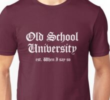 Old School University Unisex T-Shirt