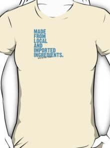 ingredients: local and imported T-Shirt