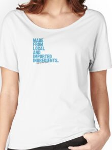 ingredients: local and imported Women's Relaxed Fit T-Shirt