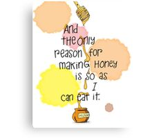 The Only Reason - Pooh Quote Canvas Print